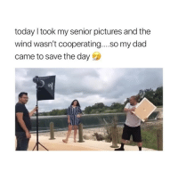 Dad of the year! Credit: acamach07-twitter: today I took my senior pictures and the  wind wasn't cooperating....so my dad  came to save the day Dad of the year! Credit: acamach07-twitter