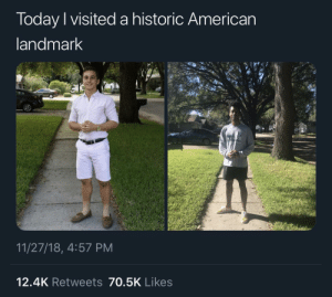 THEY STILL HAVE THE SAME FUCKING CAR, BROOO by therealjustinjr MORE MEMES: Today I visited a historic American  andmark  11/27/18, 4:57 PM  12.4K Retweets 70.5K Likes THEY STILL HAVE THE SAME FUCKING CAR, BROOO by therealjustinjr MORE MEMES