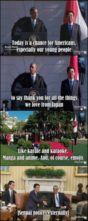 """Anime, Love, and Obama: Today is a chance for Americans,  Barack banespecially our young people Mana""""E  U.S. Presiden  to say thank you for all the things  we love from Japan Mashabo  Like karate and karaoke.  Manga and anime. And, oi course, emojis  ISenpai notices externally Were gonna miss Obama for sure"""