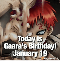In honor of Gaara's Birthday, I will posting Gaara-related posts today! 😏 | what are your thoughts on Gaara? 😍 | follow @marvelousfacts: Today is  Gaara's Birthday!  January 19  NAguTOFACTS In honor of Gaara's Birthday, I will posting Gaara-related posts today! 😏 | what are your thoughts on Gaara? 😍 | follow @marvelousfacts