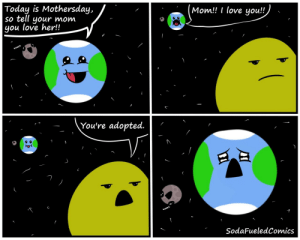 Love, Omg, and Tumblr: Today is Mothersday,  so tell your mom  you love her!  Mom!! I love you!!  You're adopted.  SodaFueledComics omg-images:  [OC]Mother's Day