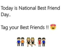 best friends day: Today is National Best Friend  Day.  Tag your Best Friends