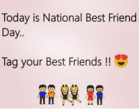 🤗Love you!: Today is National Best Friend  Day  Tag your Best Friends 🤗Love you!