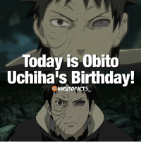 Had no idea until now 😅 | well I'll be posting Obito-related posts! 👊🏻 | comment happy Birthday below! 🔥: Today is Obito  Uchihais Birthday!  NARUTO FACTS Had no idea until now 😅 | well I'll be posting Obito-related posts! 👊🏻 | comment happy Birthday below! 🔥