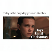 Christmas, Lol, and Spirit: today is the only day you can like this  Days  Until  Christmas lol I'm not in the Christmas spirit, 2017 fucked me too hard