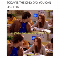 Life, Memes, and Today: TODAY IS THE ONLY DAY YOU CAN  LIKE THIS  INSTAG  e il  On October 3rd, he asked me whar day it was  er remind all of the glen cocos in ur life that today is THE DAY 💖💖 (@90stvshowstweets)