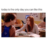 Girls, Memes, and Mean: today is the only day you can like this  t's October 3rd i havent watched mean girls in YEARS