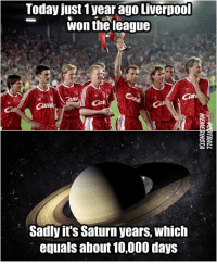 😂😂 When will they win it again?: Today just 1 year ago Liverpoo  won the league  Ca  Cans  Sadly it's Saturn years, which  equals about 10,000 days 😂😂 When will they win it again?