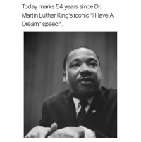 """A Dream, Martin, and Memes: Today marks 54 years since Dr.  Martin Luther King's iconic """"I Have A  Dream"""" speech. 54 years ago today. 🙏 MartinLutherKingJr IHaveADream WSHH"""