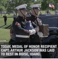 """Arthur, Memes, and Today: TODAY MEDAL OF HONOR RECIPIENT  CAPT ARTHUR JACKSON WAS LAID  TO REST IN BOISE, IDAHO. The Marine behind the """"One-Man Assault"""" was laid to rest today. Semper Fidelis, Capt. Arthur Jackson. https://t.co/XMDvJc9bn4"""