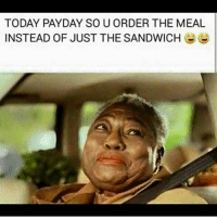 TODAY PAYDAY SOU ORDER THE MEAL  INSTEAD OF JUST THE SANDWICH 😁💵