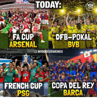 Arsenal, Barcelona, and Chelsea: TODAY:  SM  DFB-POKALi  FA CUP  ARSENAL BVB  O MYSdCCERMEMES  NFRENCH CUP COPA DEL REY  BARCA  PSG 2016-2017 cup winners : England - ArsenalFc Germany - BorussiaDortmund Spain - FcBarcelona France - ParisSG Congrats to all 🏆 . Tag your friends bellow👇 . Double-tap & follow me @mysoccermemes more • —————————————————————— Football Soccer Messi Suarez Neymar NJR NeymarJR Barcelona Barca Ronaldo PSG MU Pogba Dortmund CR7 ManchesterUnited Fut Pogba Chelsea RealMadrid Juventus Liverpool Fifa Ibrahimovic BayernMunich Bale Benzema