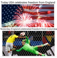 Freedom rings subjectively: Today USA celebrates freedom from England  Yesterday England celebrated freedom from Colombia Freedom rings subjectively