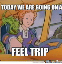 -Grande: TODAY WE ARE GOINGONA  FEEL TRIP  Munetenler  memecenter com -Grande