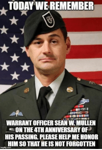 You Will NEVER Be Forgotten,  RIP Sir, God Bless You And Your Family.: TODAY WE REMEMBER  WARRANT OFFICER SEAN W.MULLEN  4 ON THE 4TH ANNIVERSARY OF  HIS PASSING. PLEASE HELP ME HONOR  HIM SO THAT HE IS NOT FORGOTTEN You Will NEVER Be Forgotten,  RIP Sir, God Bless You And Your Family.