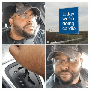Meme, Today, and Fitness: today  we're  doing  cardio  heli Today we're doing cardio.  More motivation: https://www.gymaholic.co  #fitness #motivation #gymaholic #meme