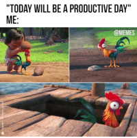 "Tgif: ""TODAY WILL BE A PRODUCTIVE DAY""  ME:  @MEMES Tgif"