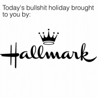 I'll still accept candy though 😍🍫 SoBasicICantEven valentines valentinesday hallmark: Today's bullshit holiday brought  to you by  -Hallmark I'll still accept candy though 😍🍫 SoBasicICantEven valentines valentinesday hallmark