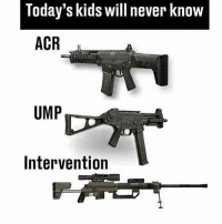 They will never know 😩: Today's kids will never know  ACR  UMP  Intervention They will never know 😩