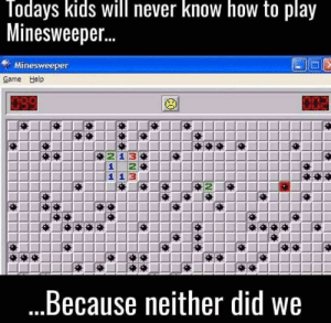 Me Opens Minesweeper Afghanistans Me Irl | Minesweeper Meme