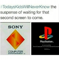 FACTS 😂😂💯 @funnyblack.s ➡️ TAG 5 FRIENDS ➡️ TURN ON POST NOTIFICATIONS: Todays KidsWillNeverknow the  ff suspense of waiting for that  second screen to come.  SONY  PlayStation.  Licensed by  Sen Ceneuter Entertainement Eurore  SCEA  COMPUTER  ENTERTAINMENT ru FACTS 😂😂💯 @funnyblack.s ➡️ TAG 5 FRIENDS ➡️ TURN ON POST NOTIFICATIONS