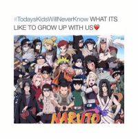 Naruto, Today's Kids Will Never Know, and Time:  #TodaysKidsWillNeverKnow WHAT ITS  LIKE TO GROW UP WITH US  NARUTO they missing out big time