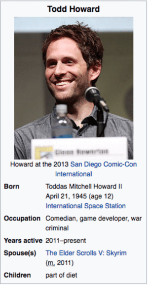 occupation: Todd Howard  Howard at the 2013 San Diego Comic-Con  International  Toddas Mitchell Howard II  April 21, 1945 (age 12)  International Space Station  Born  Occupation Comedian, game developer, war  criminal  Years active 2011-present  Spouse(s) The Elder Scrolls V: Skyrim  m.2011)  part of diet  Children