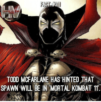 His fatality would be INSANE! 🔥 MortalKombat: TODD MCFARLANE HAS HINTEDTHAT  SPAWN WILL BE IN MORTAL KOMBAT 11 His fatality would be INSANE! 🔥 MortalKombat