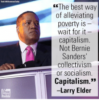 """On """"FOX & Friends Weekend,"""" Larry Elder praised free market capitalism and slammed the socialist ideas many college students are being taught.: Todd Williamson/Getty  FOX  NEWS  The best way  of alleviating  poverty IS  wait for it  capitalism  Not Bernie  Sanders'  collectivism  or socialism  Capitalism.""""  Larry Elder On """"FOX & Friends Weekend,"""" Larry Elder praised free market capitalism and slammed the socialist ideas many college students are being taught."""