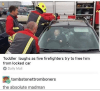 Daily Mail, Free, and Mail: Toddler laughs as five firefighters try to free him  from locked car  Daily Mail  tombstonettromboners  the absolute madman me🤡irl