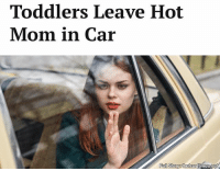Memes, Rose, and Mom: Toddlers Leave Hot  Mom in Car  Full Story thehardtimes.ne With the parking lot now full of emergency personnel and professional athletes, all lined up to offer Ms. Windham a single rose and their endless devotion one-by-one, the toddlers quietly re-entered their car seats and waited for the scene to die down.