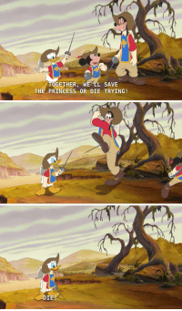 Shit, Tumblr, and Blog: TOGETHER, WE LL SAVE  THE PRINCESS OR DIE TRYING!   DIE?  2 andersam5: I absolutely lose my shit laughing every time I see this