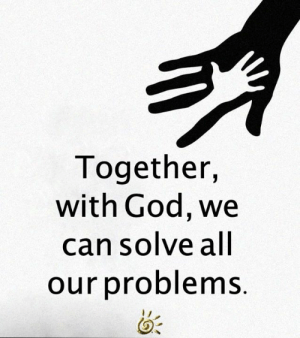 <3: Together,  with God, we  can solve all  our problems. <3