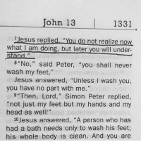 "Head, Jesus, and Memes: Tohn 13  7 Jesus replied, ""You do not realize now  what I am doing, but later you will under  8""No,"" said Peter, ""you shall never  wash my feet.""  Jesus answered, ""Unless I wash you,  you have no part with me.""  9""Then, Lord,"" Simon Peter replied,  ""not just my feet but my hands and my  head as well!""  'baond.en  001.己  10 Jesus answered, ""A person who has  had a bath needs only to wash his feet;  his whole body is clean. And you are Amen @Jesustheway_15"