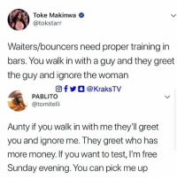 Memes, Money, and Free: Toke Makinwa<  @tokstarr  Waiters/bouncers need proper training in  bars. You walk in with a guy and they greet  the guy and ignore the woman  回f y O @ KraksTV  PABLITO  ;@tomitelli  Aunty if you walk in with me they'll greet  you and ignore me. They greet who has  more money. If you want to test, I'm free  Sunday evening. You can pick me up 😭😭😭😂😂😂 krakstv tokemakinwa johnboyega