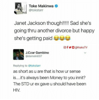 You guys should leave Toke alone naa 😂 🔸Follow us on 📸 Instagram: @KraksTV | @KraksHQ | @KraksNews 🔁 Twitter: @KraksTV 👻 Snapchat: @KraksTV 🌀Facebook: KraksTV | KraksHQ 🔴 YouTube: KraksHQ: Toke Makinwa  @tokstarr  going thru another divorce but happy  she's getting paid  回f y O @KraksTV  J.Czar Gambino  @damein007  Replying to @tokstarr  as short as u are that is how ur sense  is....it's always been Money to you innit?  The STD ur ex gave u should have been  HIV You guys should leave Toke alone naa 😂 🔸Follow us on 📸 Instagram: @KraksTV | @KraksHQ | @KraksNews 🔁 Twitter: @KraksTV 👻 Snapchat: @KraksTV 🌀Facebook: KraksTV | KraksHQ 🔴 YouTube: KraksHQ