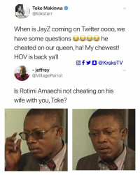 But why are Nigerians like this? 🙆🏽♂️😭: Toke Makinwa  @tokstarr  When is JayZ coming on Twitter ooo0, we  have some questions he  cheated on our queen, ha! My chewest!  HOV is back yall  回f y O @KraksTV  jeffrey  @VillageParrot  Is Rotimi Amaechi not cheating on his  wife with you, Toke? But why are Nigerians like this? 🙆🏽♂️😭