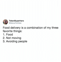 Food, Memes, and Twitter: TokenSuperhero  MarcusTheToken  Food delivery is a combination of my three  favorite things:  1. Food  2. Not moving  3. Avoiding people it's a perfect combo!!!!! (@marcusthetoken on Twitter)