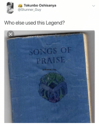 Church, Memes, and Songs: Tokunbo Oshisanya  @Stunner_Guy  Who else used this Legend?  SONGS OF  PRAISE  @Stunner_Guy Raise your hands if you used it 🙌🏽🙋🏽‍♂️🙋🏽‍♀️ . KraksTV GospelSunday Church GospelSong SongsOfPraise