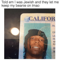 Told em l was Jewish and they let me  keep my beanie on Imao  CALIFOR  14 Savage 😂😂😂 (@memes) Follow @memes for more!