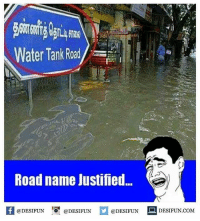 Be Like, Meme, and Memes: toli  Water Tank Road  Road name Justified..  1  @DESIFUN @DESIFUN @DESIFUN DESIFUN.COM Twitter: BLB247 Snapchat : BELIKEBRO.COM belikebro sarcasm meme Follow @be.like.bro