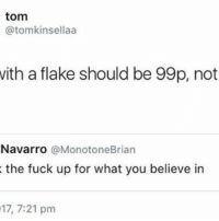 Memes, Fuck, and Truth: tom  atom kinsellaa  with a flake should be 99p, not  Navarro  (a MonotoneBrian  the fuck up for what you believe in  17, 7:21 pm Truth 🎮 - @GAMINGbible 💰- @ODDSbible 🐶 - @PRETTY52 📸 - @LENSbible 📖 - @FACTSbible 😂 - @LADbible ⚽ - @SPORTbible 🍔 - @FOODbible