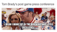 Tell Em, Dank Memes, and Rover: Tom Brady's post game press conference  G unnvint rover  IMEANIWAKELUPIN THE MORNING AND PISS  meme crunch com TELL EM RICKY. TELL EM TWICE