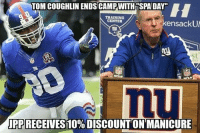 """Memes, Giant, and Giants: TOM COUGHLIN ENDS CAMPWITH SPA DAY""""  TRAINING  kensackUN  CENTER  UPPRECEIVES 10%DISCOUNT ON MANICURE That's a savage meme lol credit: @nfl_memes_lolol nflmemes nfl giants"""