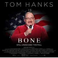 Warner Bros., Bone, and Amy: TOM HANKS  I  BONE  STILL UNDECIDED THIS FALL  WARNER BROS.PECT RES RESxis  NA EVILLAGE ROABSHIWRCTURES FLASHIGHT FIMS SCV3E KENNEDY MA SHALLEOMPAW A MALPAS0R ION  TOM HANKS LLY ARO [C HARI LAURA LIN Yぶ EBORAH HOPER LUMURRAY JAMES J URA AMI TO STERN  轰JESSICA MEIER KRISTA ARE ERA 想KIPPMELSON BRUCE EERMAN CHESEY SULLY SULLENBERGER FREY ZASLOW  w 쀼 T000 KOMA NEXI FRANK MARSHALLasa ALLYN STEWARIpsa TIMIMORE ea müNT EASM000  S