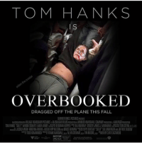 "Fall, Tom Hanks, and Goat: TOM HANKS  is  OVERBOOKED  DRAGGED OFF THE PLANE THIS FALL  WARNER BRDS, PICTURES PRESENS  ASSIDATIONWITH VILLAGE ROADSHOW PICTURES AFLASHLIGHT FILMS FRODUCION/A KENNEDY/MARSHALL COMPANY PRODUCTION AMALPASO PRODUIO  TOM HANKS SULIYAAR NECKHART LAURA LINNEY  DEBORAH HOPPER  BLU MURRAY  JAMES J MURAKAMI  TOM STERLA  nd. ISS A MEIER KRISTINA R VERA晟甖KlPPNELSON BRUCE BERMAN 鼎CHESLEY SULLY SULLENBERGER JEFFREY ZASLOW  w""W TODD KOMARNIC I FRANK MARSHALL pgaALLYN STEWARLaga TIM MOORE pga CLINT EASTWOOD @adam.the.creator is the goat"