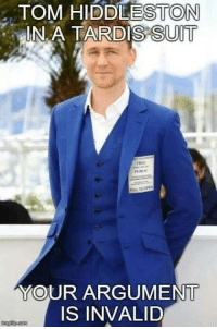 Memes, Argument Is Invalid, and 🤖: TOM HIDDLESTON  ARDIS SUIT  INA T  URE  UL TO OPEN  YOUR ARGUMENT  IS INVALID