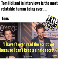 "Benedict was answering Toms questions because tom is that bad with secrets 😂😂😂 - - GeekFaction thenerdybros Trendy Robin wonderwoman flash cyborg superman JusticeLeague Batman thedarkknight nightwing like4like instagood DC marvel comics superhero Fandom marvel detectivecomics warnerbros superheroes theherocentral hero comics avengers starwars justiceleague harrypotter herocentral starwars follow4follow: Tom Holland in interviews is the most  relatable human being ever....  Tom:  NERDY  レ  THE  ENT  EIM CONV  IM CO  ENTER  ""l haven't even read the script yet  because I can't keep a single secret.""  GMA  @jilldar Benedict was answering Toms questions because tom is that bad with secrets 😂😂😂 - - GeekFaction thenerdybros Trendy Robin wonderwoman flash cyborg superman JusticeLeague Batman thedarkknight nightwing like4like instagood DC marvel comics superhero Fandom marvel detectivecomics warnerbros superheroes theherocentral hero comics avengers starwars justiceleague harrypotter herocentral starwars follow4follow"