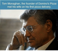 Memes, Pizza, and Domino's Pizza: Tom Monaghan, the founder of Domino's Pizza  met his wife on his first pizza delivery.