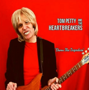 Memes, Petty, and 🤖: TOM PETTY AND  THE  HEARTBREAKERS  Dann The Tospedoes Great Album  :-) x